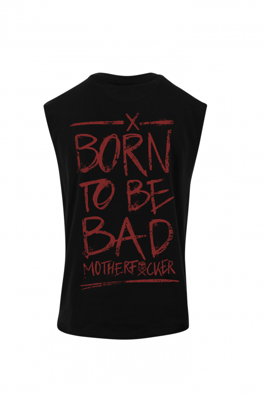 BORN TO BE BAD SLEEVELESS SHIRT